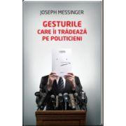 Gesturile care îi tradeaza pe politicieni