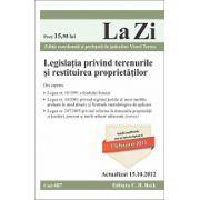 Legislatia privind terenurile si restituirea proprietatilor actualizat la 15.10.2012
