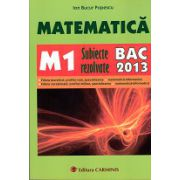 Bacalaureat 2013 Matematică M1  Subiecte Rezolvate