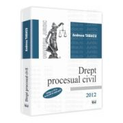 Drept procesual civil. Editia a VII-a revazuta si adaugita 2012