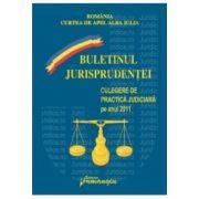 Curtea de Apel Alba-Iulia. Buletinul jurisprudentei. Culegere de practica judiciara pe anul 2011