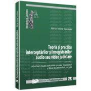Teoria si practica interceptarilor si inregistrarilor audio si video judiciare Abordarea duala: noul Cod penal si noul Cod de procedura penala