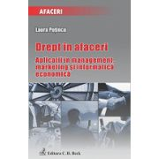 Drept in afaceri Aplicatii in management, marketing si informatica economica