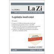 Legislatia insolventei. Include modificarile care vor intra in vigoare la 01.02.2013, respectiv 01.02.2014