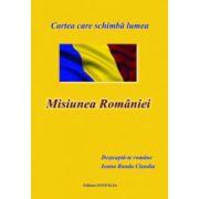 Misiunea Romania. Cartea care schimba lumea