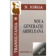 Transilvania. vol. 10-11. NOUA GENERATIE ARDELEANA (vol 10); CEASUL SACALILOR (vol. 11)