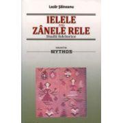 IELELE sau ZANELE RELE. Studii folclorice