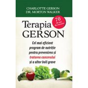 Terapia GERSON Cel mai eficient program de nutriţie pentru prevenirea şi tratarea cancerului şi a altor boli grave