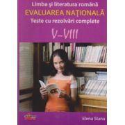 Evaluarea nationala 2013  - Teste cu rezolvari complete V-VIII  Limba si literatura romana