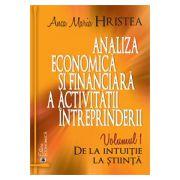 Analiza economică și financiară a activității întreprinderii. Volumul 1 - De la intuiție la știință