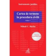 Cartea de termene in procedura civila. Editia a III-a Noul Cod de procedura civila