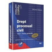 Drept procesual civil. Vol. I - Teoria generala Conform noului Cod de procedura civila