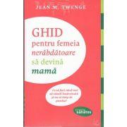 Ghid pentru femeia care vrea sa devina mama