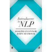 Introducere în NLP. Tehnici psihologice pentru a-i înţelege şi influenţa pe oameni