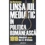 Linsajul Mediatic in Politica Romaneasca 1919. Adevarul vesrsus I. C. Bratianu