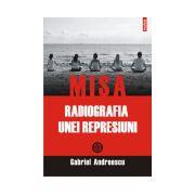 MISA. Radiografia unei represiuni