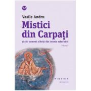Mistici din Carpati  vol. I