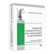 Regimul juridic al raspunderii civile pentru daune cauzate prin poluare in context international Repere pentru configurarea unei raspunderi obiective a poluatorului