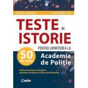 TESTE DE ISTORIE PENTRU ADMITEREA LA ACADEMIA DE POLITIE  2013