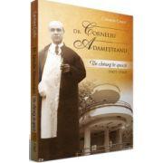 DOCTOR CORNELIU ADAMESTEANU. UN CHIRURG IN EPOCA 1905 - 1960