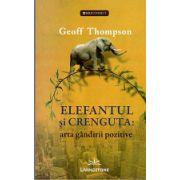 Elefantul si Crenguta - arta gandiri pozitive