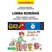 LIMBA ROMANA CONSOLIDARE 2013  CLASA A II-A  FOARTE BINE!  - DICTARI, EXERCITII-JOC, COMPUNERI