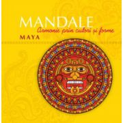 Mandale maya Armonie prin culori şi forme
