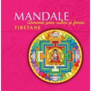 Mandale tibetane. Ediţia a II-a Armonie prin culori şi forme