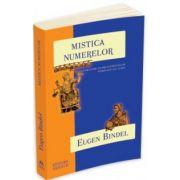 Mistica numerelor - o cercetare asupra elementelor spirituale ale lumii