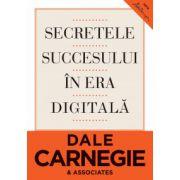 Secretele succesului în era digitală Cum să vă faceţi prieteni şi să deveniţi influent