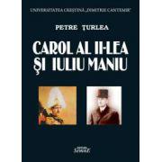 Carol al II-lea si Iuliu Maniu