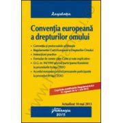 Conventia europeana a drepturilor omului - actualizata 10 mai 2013