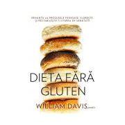 Dieta fără gluten Renunţă la produsele făinoase, slăbeşte şi restabileşte-ţi starea de sănătate