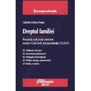 Dreptul familiei. Practica judiciara conform noului Cod civil. Jurisprudenta C.E.D.O.