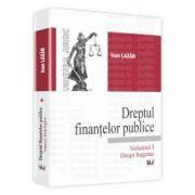 Dreptul finantelor publice Volumul I. Drept bugetar