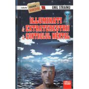 Iluminati - Extraterestrii - Controlul Mental. Stranger secret files nr. 16