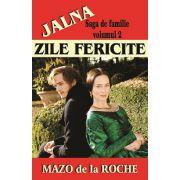 ZILE FERICITE – vol.2  SAGA DE FAMILIE JALNA