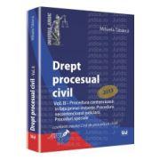 Drept procesual civil. Vol. II Procedura contencioasa in fata primei instante. Procedura necontencioasa judiciara. Proceduri speciale