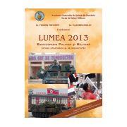 Lumea 2013. Enciclopedie Politica si Militara