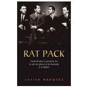 Rat Pack - Frank Sinatra si prietenii lui in anii de glorie ai lui Kennedy si ai Mafiei