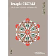 Terapia GESTALT. 100 de teme şi tehnici fundamentale