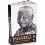 Conversaţii cu mine însumi - Cuvânt înainte de Barack Obama - Nelson Mandela