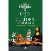 Ghid de cultură generală Britannica . Întrebări şi răspunsuri - Ediţia a IV-a
