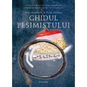 Ghidul pesimistului -  Ghidul optimistului