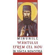 Minunile Sfântului Efrem cel Nou în viața noastră