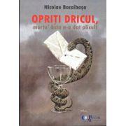 Opriti Dricul, mortu' asta n-a dat plicul - Nicolae Bacalbasa