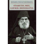 Starețul meu, Gavriil Dionisiatul