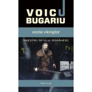 Vocile vikingilor - Voicu Bugariu. Maestrii Sf-ului Romanesc