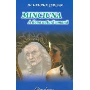 MINCIUNA -  A doua natura umana