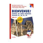 Bienvenue! Manual de limba franceza. Nivelurile A1, A2, B1, B2 Contine CD